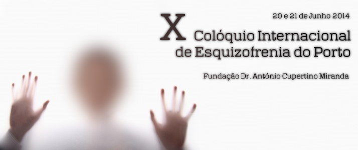 X Colóquio Internacional de Esquizofrenia do Porto